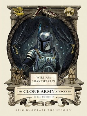 cover image of William Shakespeare's The Clone Army Attacketh