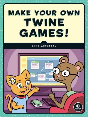 cover image of Make Your Own Twine Games!
