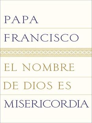 cover image of El nombre de Dios es misericordia
