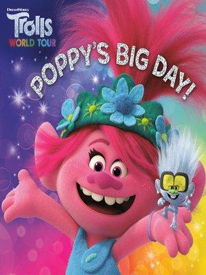 cover image of Poppy's Big Day! (DreamWorks Trolls World Tour)