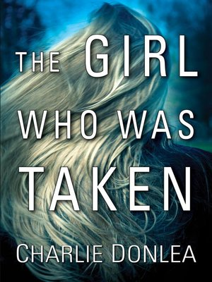 cover image of The Girl Who Was Taken