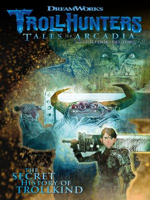 cover image of Trollhunters: Tales of Arcadia: The Secret History of Trollkind