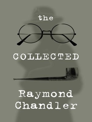 cover image of The Collected Raymond Chandler