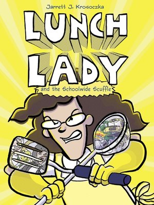 cover image of Lunch Lady and the Schoolwide Scuffle