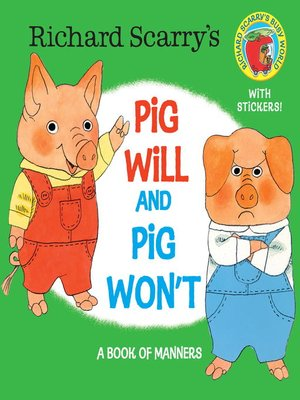 cover image of Richard Scarry's Pig Will and Pig Won't