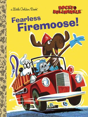 cover image of Fearless Firemoose! (Rocky & Bullwinkle)