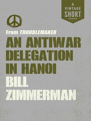 cover image of An Antiwar Delegation in Hanoi