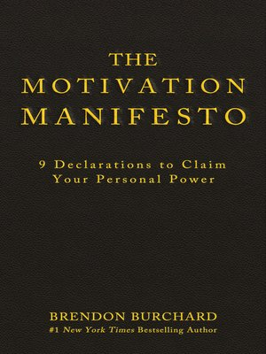 The Motivation Manifesto by Brendon Burchard · OverDrive