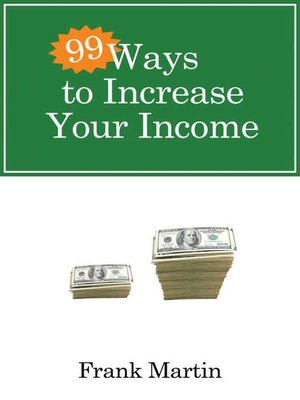 cover image of 99 Ways to Increase Your Income