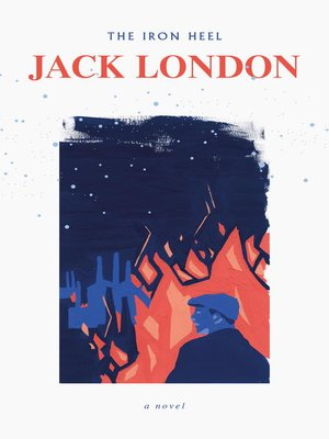 the iron heel Spillwordscom presents: reading sunday - the iron heel written by jack london - joy upon joy and gain upon gain are the destined rights of my birth.
