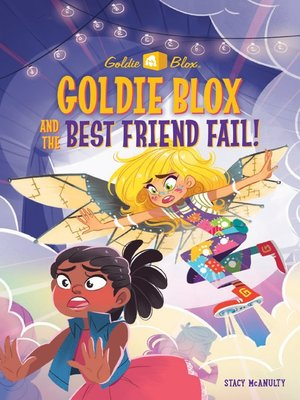 cover image of Goldie Blox and the Best Friend Fail