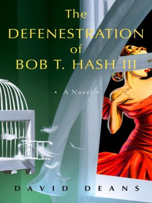 cover image of The Defenestration of Bob T. Hash III