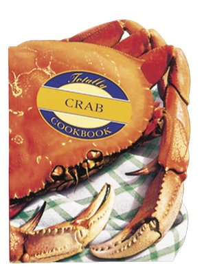 cover image of The Totally Crab Cookbook
