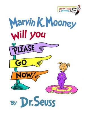 cover image of Marvin K. Mooney Will You Please Go Now!