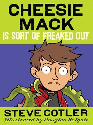 cover image of Cheesie Mack Is Sort of Freaked Out