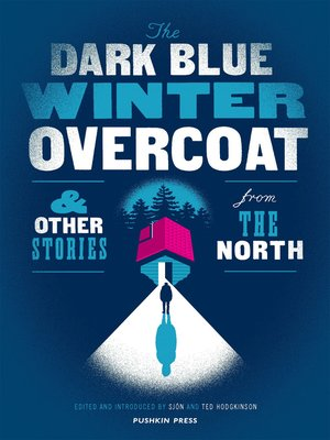 cover image of The Dark Blue Winter Overcoat and Other Stories from the North