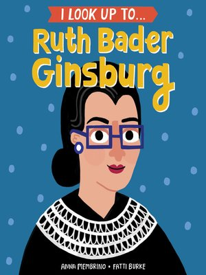 cover image of I Look Up To... Ruth Bader Ginsburg