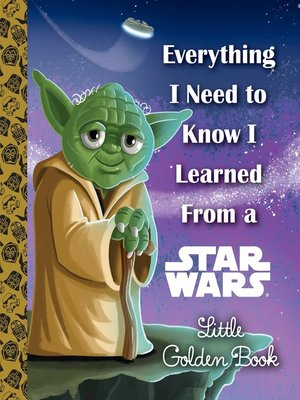 cover image of Everything I Need to Know I Learned from a Star Wars Little Golden Book