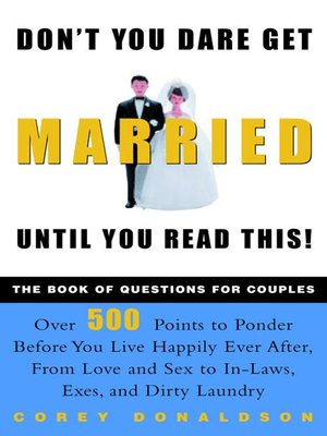 cover image of Don't You Dare Get Married Until You Read This!