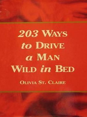 cover image of 203 Ways to Drive a Man Wild in Bed