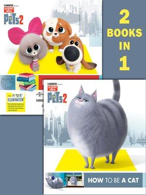 cover image of How to Be a Cat/How to Be a Dog (The Secret Life of Pets 2)