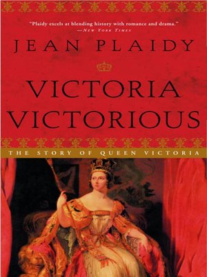 cover image of Victoria Victorious: The Story of Queen Victoria