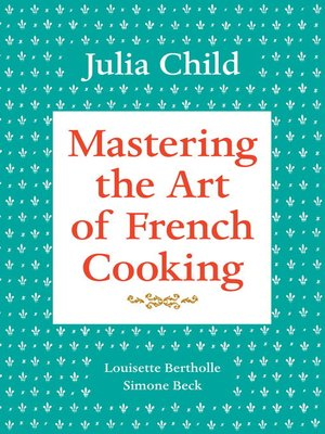 cover image of Mastering the Art of French Cooking, Volume 1