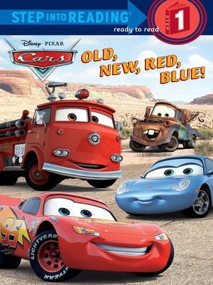 cover image of Old, New, Red, Blue! (Disney/Pixar Cars)