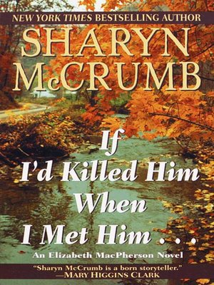 cover image of If I'd Killed Him When I Met Him
