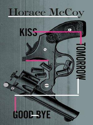 cover image of Kiss Tomorrow Goodbye