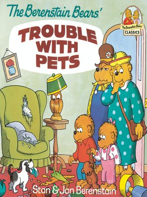 cover image of The Berenstain Bears' Trouble with Pets