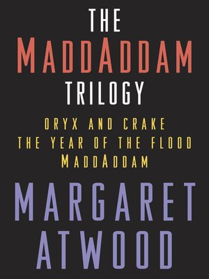 cover image of The MaddAddam Trilogy Bundle