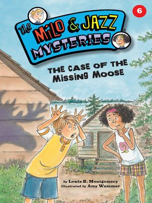 cover image of The Case of the Missing Moose (Book 6)