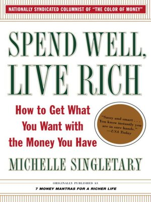 cover image of Spend Well, Live Rich (previously published as 7 Money Mantras for a Richer Life)