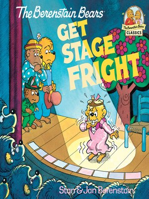 cover image of The Berenstain Bears Get Stage Fright