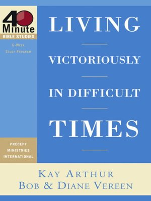 cover image of Living Victoriously in Difficult Times