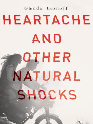 cover image of Heartache and Other Natural Shocks