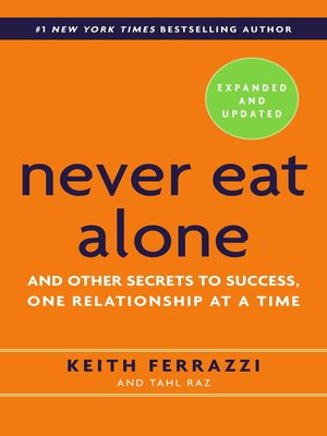 cover image of Never Eat Alone, Expanded and Updated