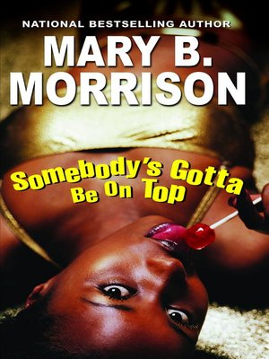 cover image of Somebody's Gotta Be on Top