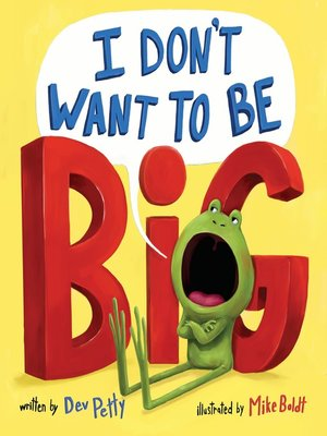 cover image of I Don't Want to Be Big