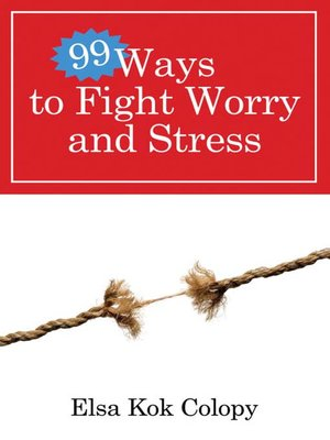 cover image of 99 Ways to Fight Worry and Stress