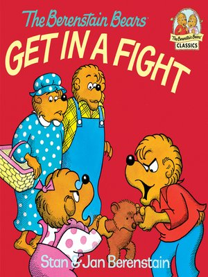 cover image of The Berenstain Bears Get in a Fight