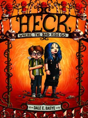 cover image of Heck: Where the Bad Kids Go