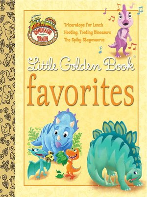 cover image of Dinosaur Train Little Golden Book Favorites (Dinosaur Train)