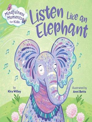 cover image of Listen Like an Elephant