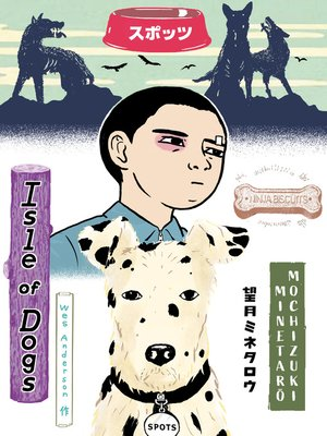 cover image of Wes Anderson's Isle of Dogs