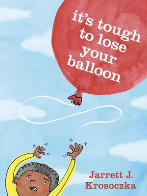 cover image of It's Tough to Lose Your Balloon
