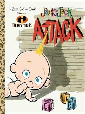 cover image of Jack-Jack Attack (Disney/Pixar the Incredibles)
