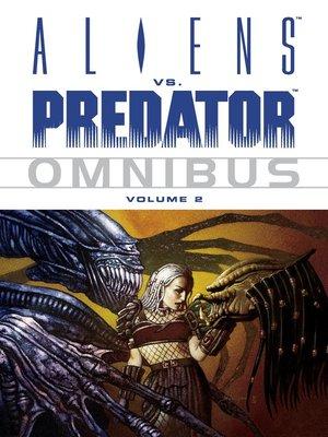 cover image of Aliens vs. Predator (1990), Omnibus Volume 2