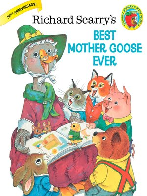 cover image of Richard Scarry's Best Mother Goose Ever!